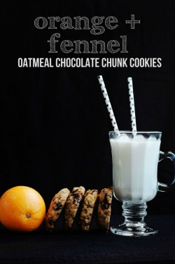 Orange and Fennel Oatmeal Chocolate Chunk Cookies