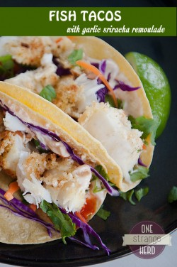 Fish Tacos with Sriracha Remoulade