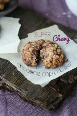 Super Chewy Chocolate Chip Cookies