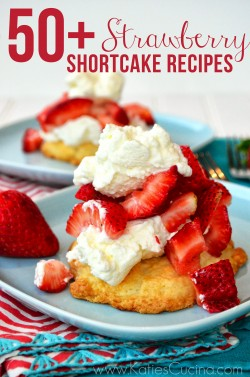 Fifty Strawberry Shortcake Recipies
