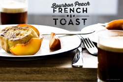 Bourbon Peach French Toast Recipe